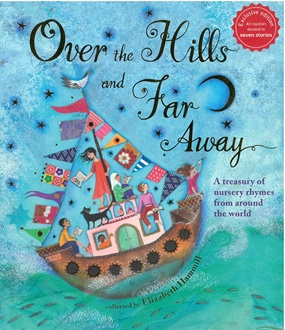 Book Review: Over the Hills and Far Away: A Treasury of Nursery Rhymes from Around the World'